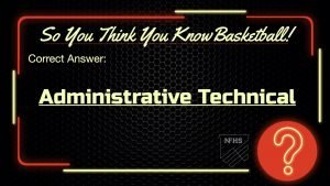Administrative Technical Foul National Federation of High School Basketball Rules