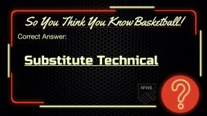 Substitute Technical Foul National Federation of High School Basketball Rules