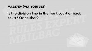 Q4 - Is the division line in the frontcourt or the backcourt?