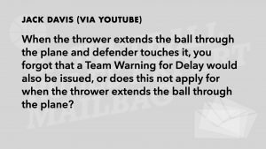 Question: thrower extend ball through the plane. Warning for delay issued?